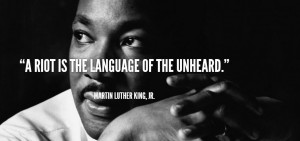 MLK, Jr: Riot is the Language of the Unheard