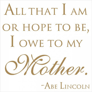 Mother Quote - Abe Lincoln - Vinyl for Tile and Glass Blocks