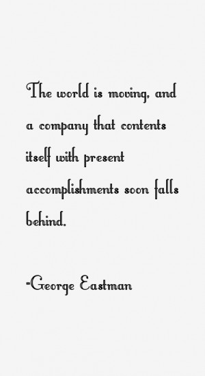 View All George Eastman Quotes