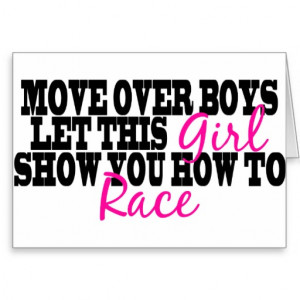 show you how to race funny racing sayings for girls who race cars dirt