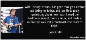 The Key, it was, I had gone through a divorce and losing my father ...