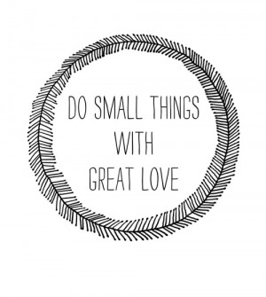 Typewriter Quotes. / Do small things with great love