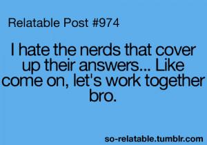true true story school nerd homework i can relate so true teen quotes ...