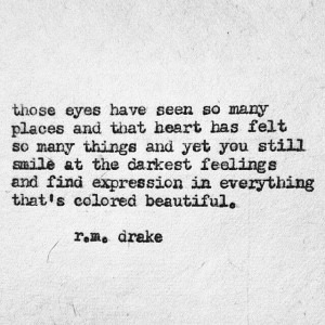 ... find expression in everything that's colored beautiful... R.m. Drake