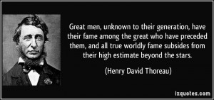 Great men, unknown to their generation, have their fame among the ...