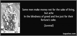 Some men make money not for the sake of living, but acheIn the ...