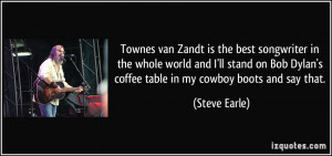 More Steve Earle Quotes