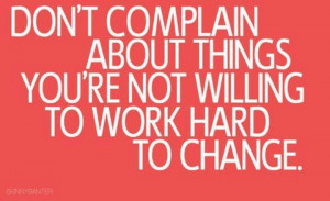 Stop complaining...