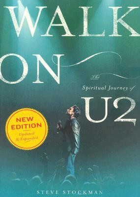 "Start by marking ""Walk on: The Spiritual Journey of U2"" as Want to ..."