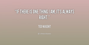 quote-Ted-Nugent-if-there-is-one-thing-i-am-253982.png