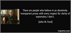 There are people who believe in an absolutely transparent prose; with ...