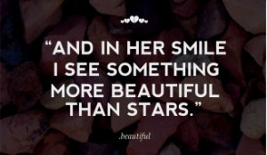 Love-quotes-for-her-And-in-her-smile-I-see-something-more-beautiful ...
