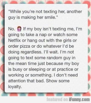 While You're Not Texting Her...
