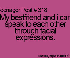 Back > Quotes For > Teenager Post Quotes Best Friend