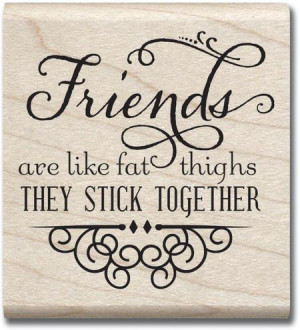 Stick Together - Laugh Out Loud Rubber Stamp