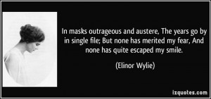 In masks outrageous and austere, The years go by in single file; But ...