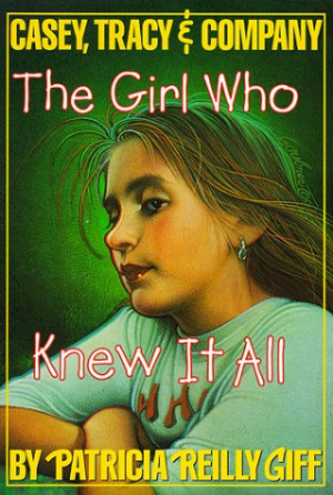 "Start by marking ""The Girl Who Knew it All (Casey, Tracy, & Company ..."