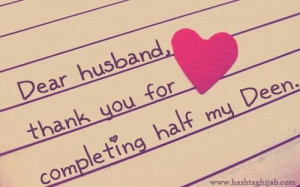 Dear husband, thank you for completing half my deen. ♥ | www ...