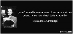 Joan Crawford is a movie queen. I had never met one before. I know now ...
