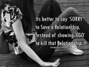 ... It just means that you value your relationship more than your ego