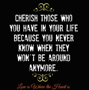 Cherish Those You Love Quotes