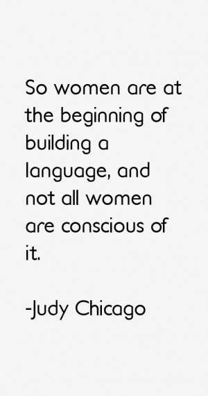 Judy Chicago Quotes & Sayings
