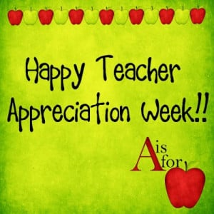 Teacher Appreciation Week?