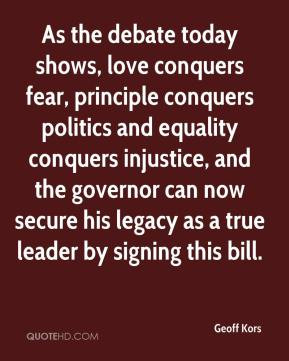 love conquers fear, principle conquers politics and equality conquers ...