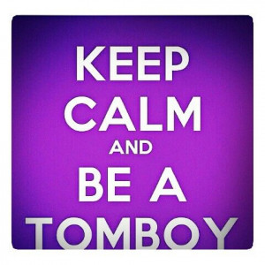girly tomboy quotes Tomboys