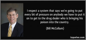 ... drug dealer who is bringing his poison into the country. - Bill