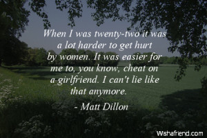 -two it was a lot harder to get hurt by women. It was easier for me ...