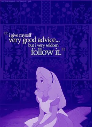 give myself very good advice…. Alice in Wonderland!