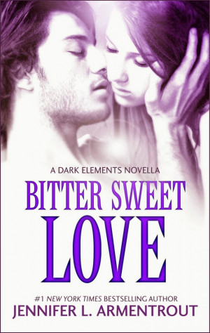 Book Review: Bitter Sweet Love (The Dark Elements 0.5) by Jennifer L ...
