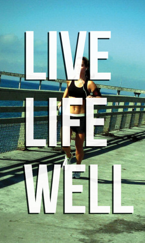 Life Live Well (photo credit: bass_nroll)