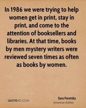 In 1986 we were trying to help women get in print, stay in print, and ...