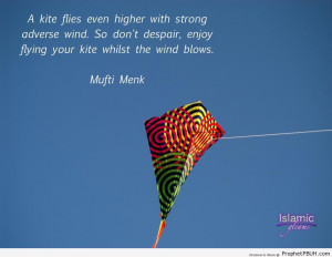 ... higher with strong adverse wind - Islamic Quotes ← Prev Next