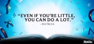Novels Quotes, Broadway Music, Schools Quotes, Matilda Book Quotes ...