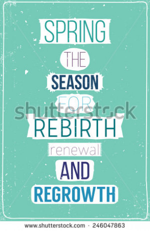 ... regrowth. Fresh spring motivational poster with quote - stock vector