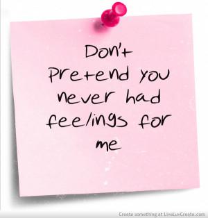 ... , dont pretend, feelings, girls, love, pretend, pretty, quote, quotes