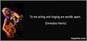 More Emmylou Harris Quotes