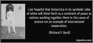 quote i am hopeful that antarctica in its symbolic robe of white will