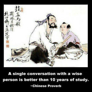 is Chinese so there are thousands of proverbs, quotes, and sayings ...