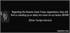 Regarding the Panama Canal Treaty negotiations, they will find us ...