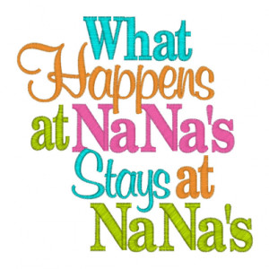 grandchildren sayings and quotes   11592 What happens at Nana's Stays ...