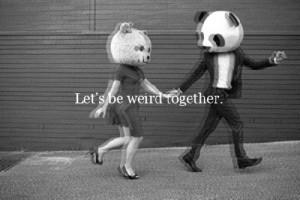 weird #together