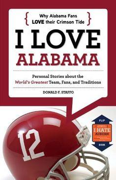Love Alabama/I Hate Auburn (I Love/I Hate) by Donald F. Staffo. More