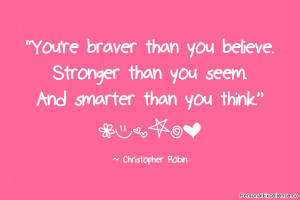 """... than you seem. And smarter than you think."""" ~ Christopher Robin"""
