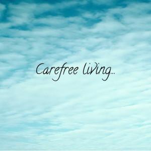quote #carefree living #living carefree #carefree #sky #happiness