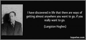 have discovered in life that there are ways of getting almost ...