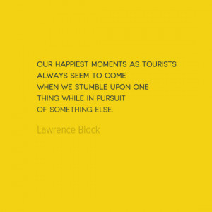 photo, image, travel quote, happiest moments, lawrence block